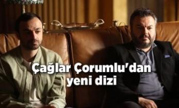Çağlar Çorumlu'dan yeni dizi