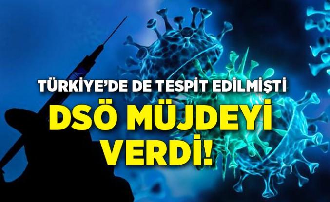 DSÖ müjdeyi verdi! Türkiye'de de tespit edilmişti