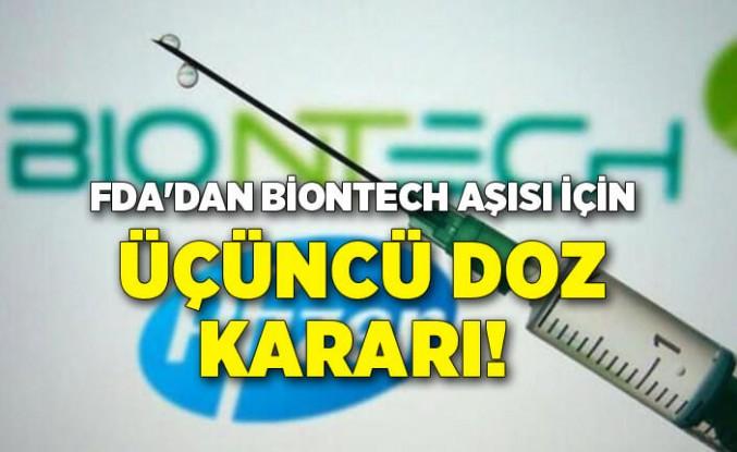 FDA'dan BioNTech aşısı için üçüncü doz kararı!