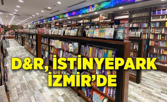 İstinyePark İzmir'de D&R yeni mağazasını açıyor