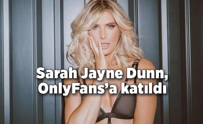 Sarah Jayne Dunn, OnlyFans'a katıldı!