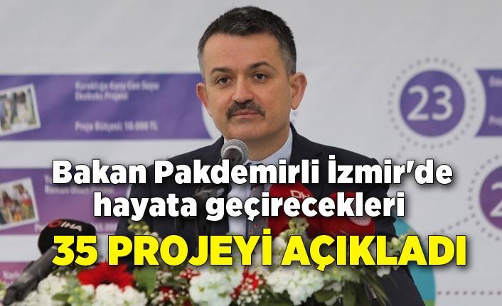 Bakan Pakdemirli İzmir'de hayata geçirecekleri 35 projeyi açıkladı