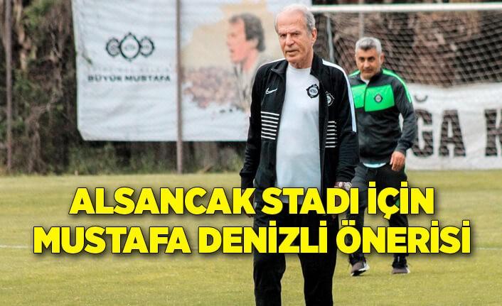 Alsancak Stadı için Mustafa Denizli önerisi