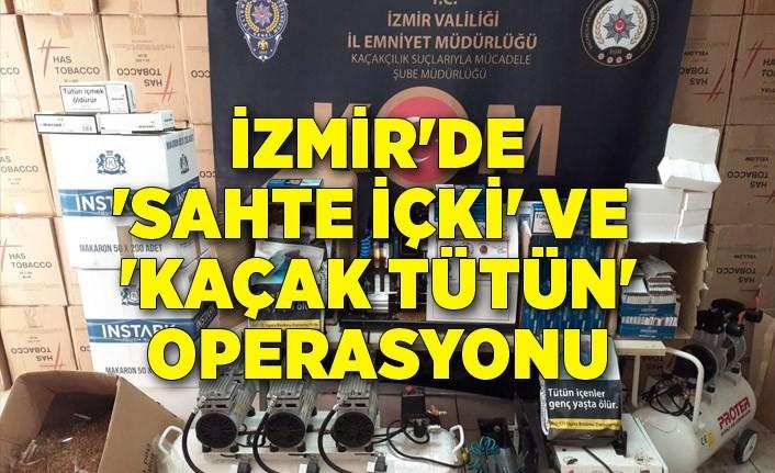 İzmir'de 'sahte içki' ve 'kaçak tütün' operasyonu
