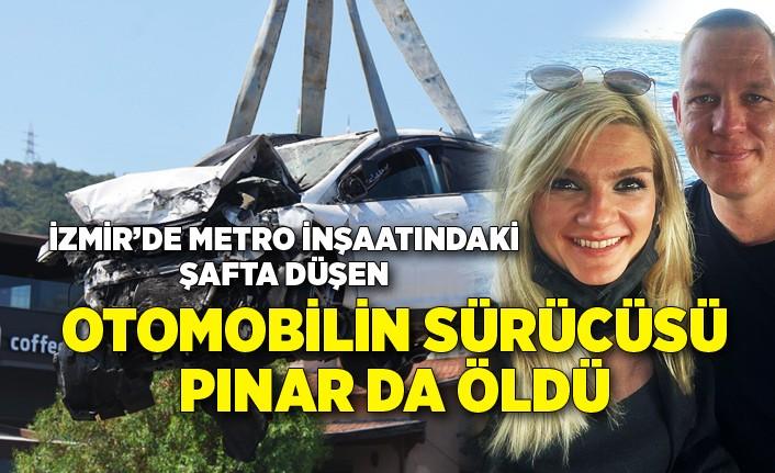 Metro inşaatındaki şafta düşen otomobilin sürücü Pınar da öldü