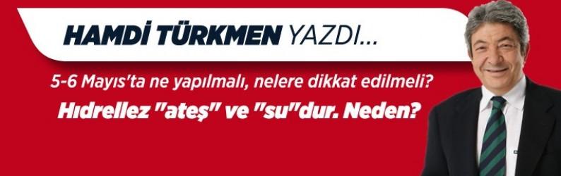 """Hamdi Türkmen yazdı: Hıdrellez """"ateş"""" ve """"su""""dur. Neden?"""