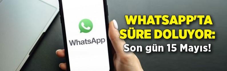 Whatsapp'ta süre doluyor: Son gün 15 Mayıs!