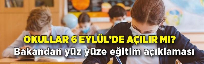 Okullar 6 Eylül'de açılır mı? Bakandan yüz yüze eğitim açıklaması