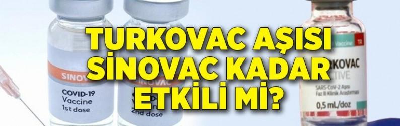 Turkovac aşısı Sinovac kadar etkili olacaktır