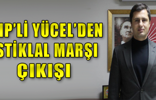 CHP'li Yücel'den İstiklal Marşı çıkışı