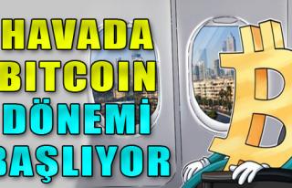 Havada Bitcoin Dönemi Başlıyor