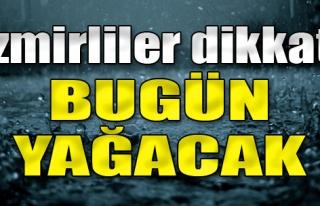 İzmirliler Dikkat! Yağmur Geliyor