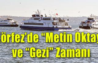 Körfez'de 'Metin Oktay' ve 'Gezi' Zamanı