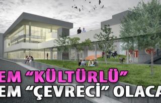 Hem 'Kültürlü' Hem 'Çevreci' Olacak