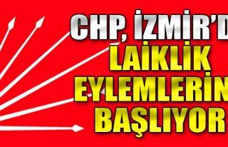 CHP İzmir'den  Ses Getirecek Eylemler