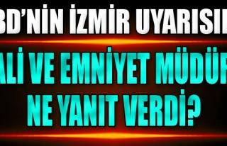 ABD'nin İzmir Uyarısına Vali ve Emniyet Müdürü...