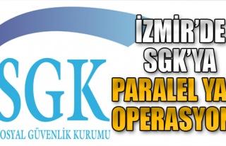 İzmir'de SGK'ya Paralel Yapı Operasyonu
