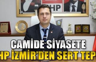 Camide Siyasete CHP İzmir'den Sert Tepki