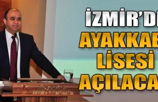 İzmir'de Ayakkabı Lisesi Açılacak
