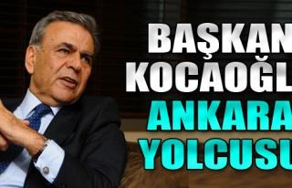 Başkan Kocaoğlu Ankara Yolcusu
