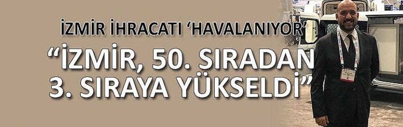 İzmir ihracatı 'havalanıyor'